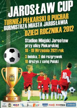 JAROSŁAW CUP -Turniej młodych piłkarzy rocznika 2012 o Puchar Burmistrza Miasta Jarosławia 18-19.09.2021 – Stadion Miejski im. M. Haspla